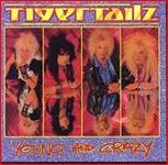 Tigertailz Young & Crazy 1987